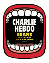 Charlie Hebdo raconte ses 50 ans de lutte pour la liberté d'expression dans un livre